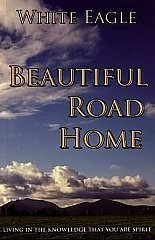 White Eagle Lodge Books - Beautiful Road Home