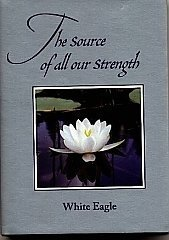 White Eagle Lodge Books - The Source of all our Strength