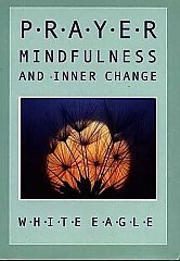 White Eagle Lodge Books - PRAYER Mindfulness and Inner Change