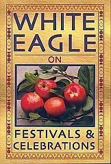 White Eagle Lodge Books - on Festivals and Celebrations