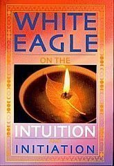 White Eagle Lodge Books - Intuition Initiation
