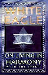 White Eagle Lodge Books - Living in Harmony with the Spirit