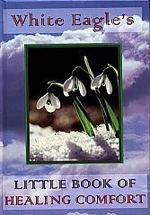 White Eagle Lodge Books - Little Book of Healing Comfort