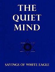 White Eagle Lodge Books - The Quiet Mind Paperback