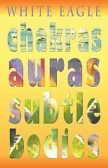 White Eagle Lodge Books - Chakras Auras Subtle Bodies