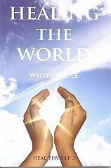 White Eagle Lodge Books - Healing the World