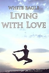 White Eagle Lodge Books - Living with Love
