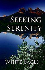 White Eagle Lodge Books - Seeking Serenity