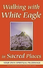 White Eagle Lodge Books - Walking with White Eagle in Sacred Places