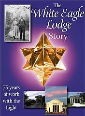 White Eagle Lodge Books - The White Eagle Lodge Story