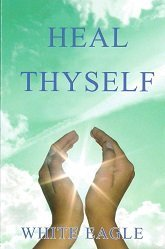 White Eagle Lodge Books - heal thyself