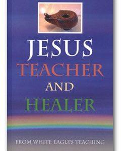 White Eagle Lodge Books - Jesus Teacher and Healer