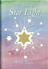White Eagle Lodge Books - The Book of Starlight